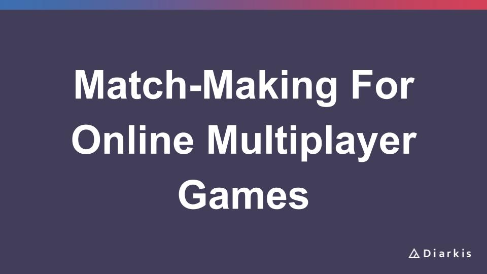 Match-Making For Online Multiplayer Games